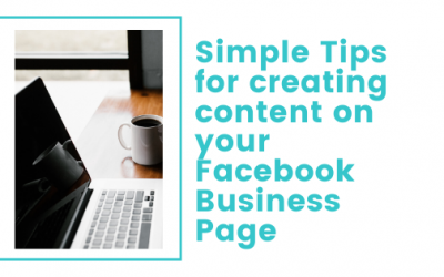 Simple Tips for creating content on your Facebook Business Page