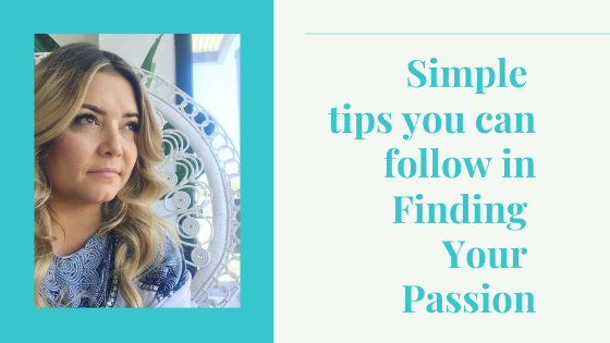 Simple tips you can follow in Finding Your Passion