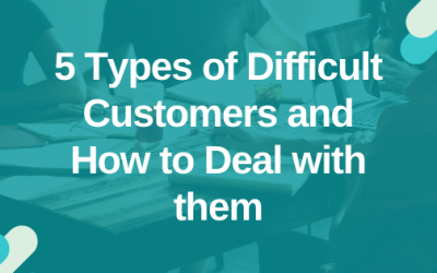 5 Types of Difficult Customers and How to Deal with them