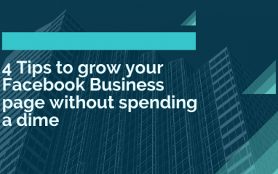 4 Tips to grow your Facebook Business page without spending a dime