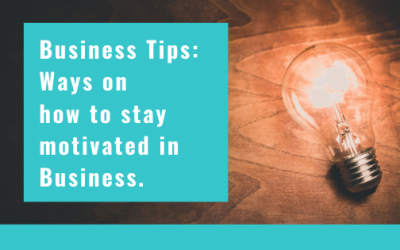 Business Tips: Ways on how to stay motivated in Business